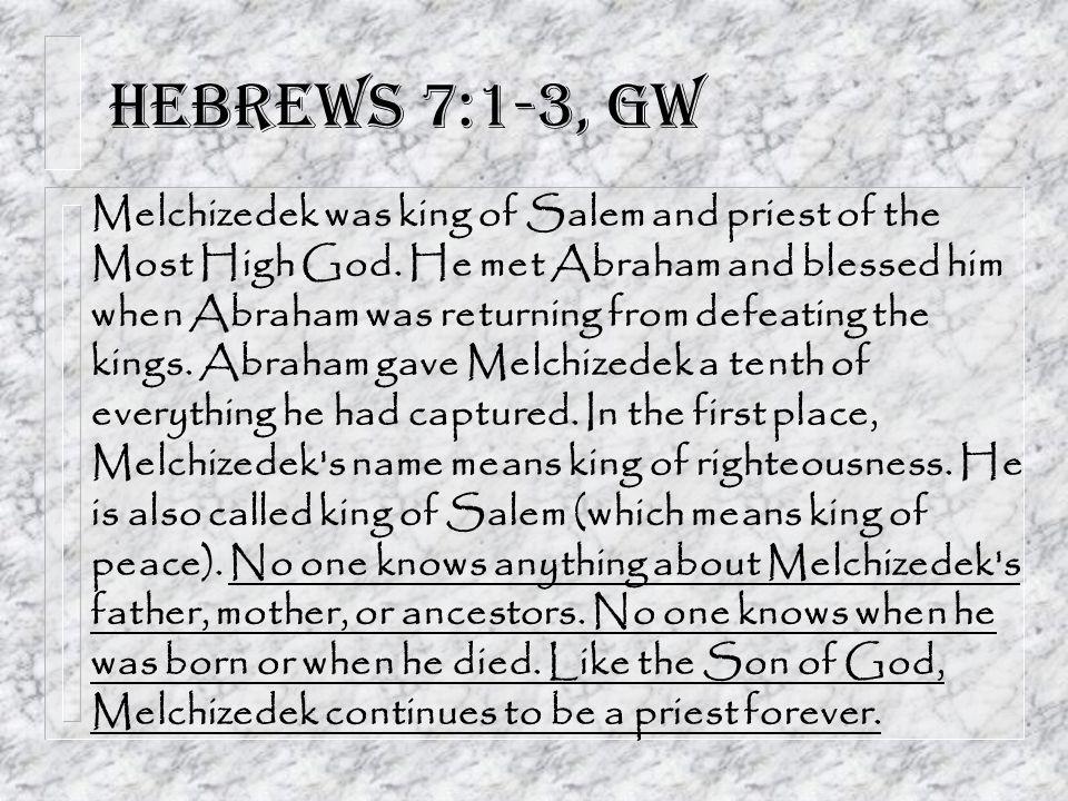 Hebrews 7:1-3, GW