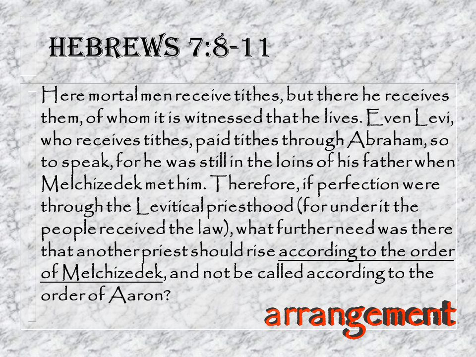 Hebrews 7:8-11 arrangement