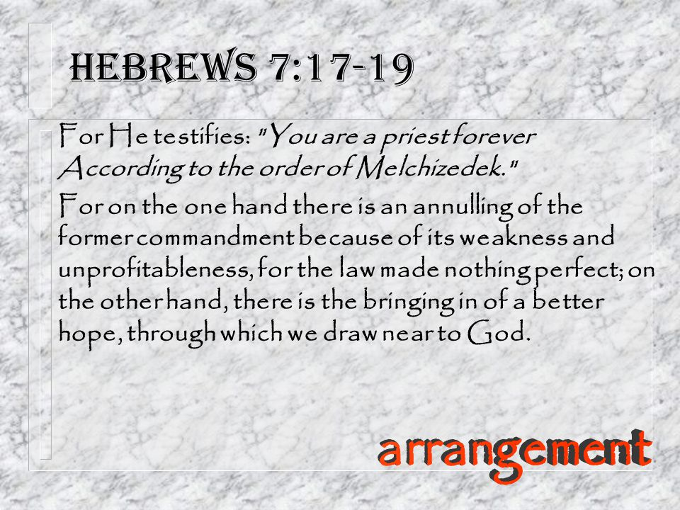 Hebrews 7:17-19 arrangement