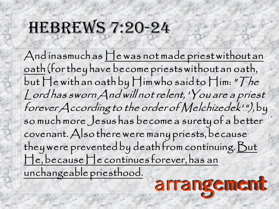 Hebrews 7:20-24 arrangement