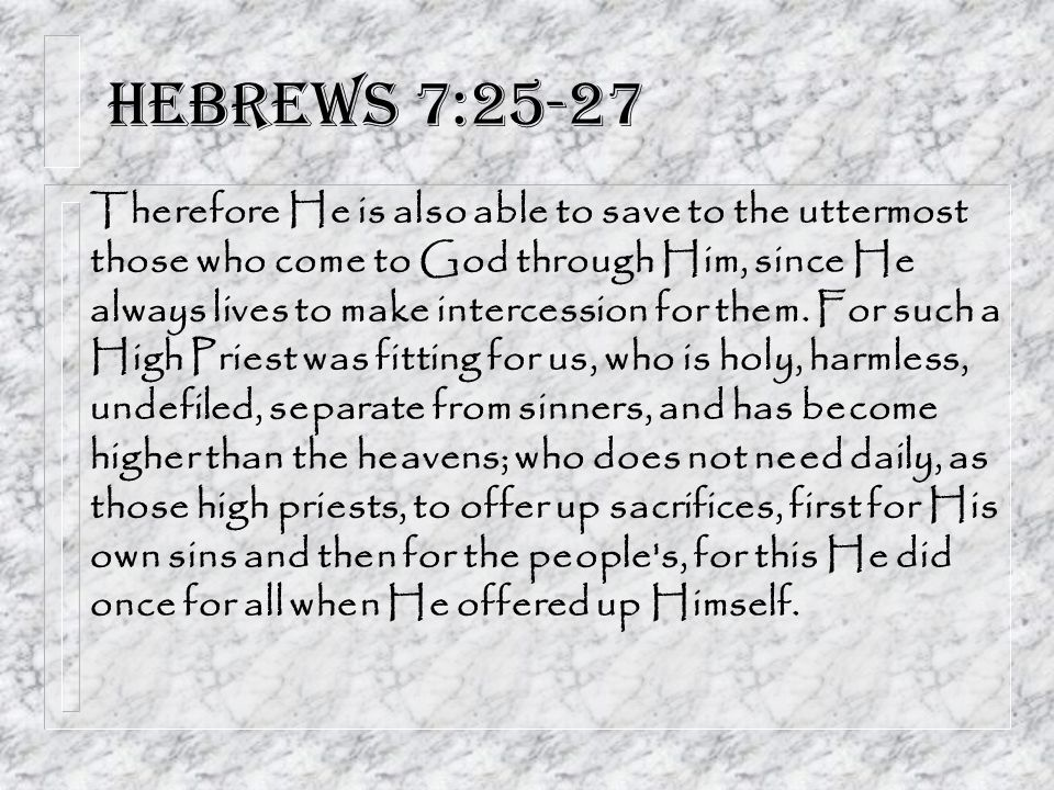 Hebrews 7:25-27