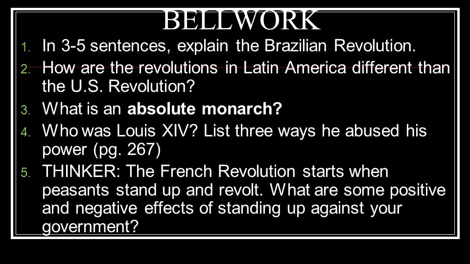 BELLWORK In 3-5 sentences, explain the Brazilian Revolution.