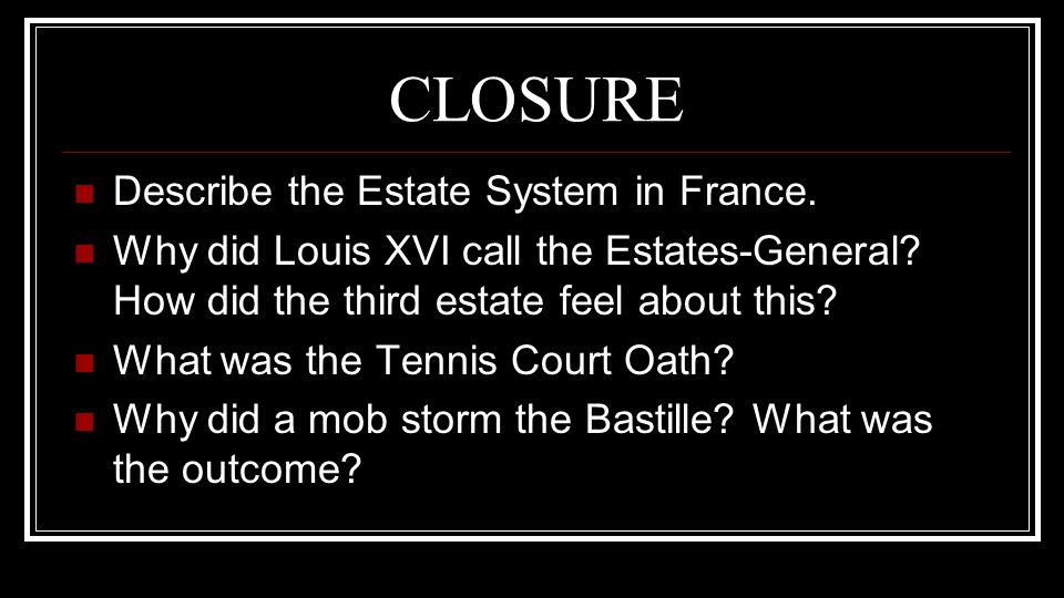 CLOSURE Describe the Estate System in France.