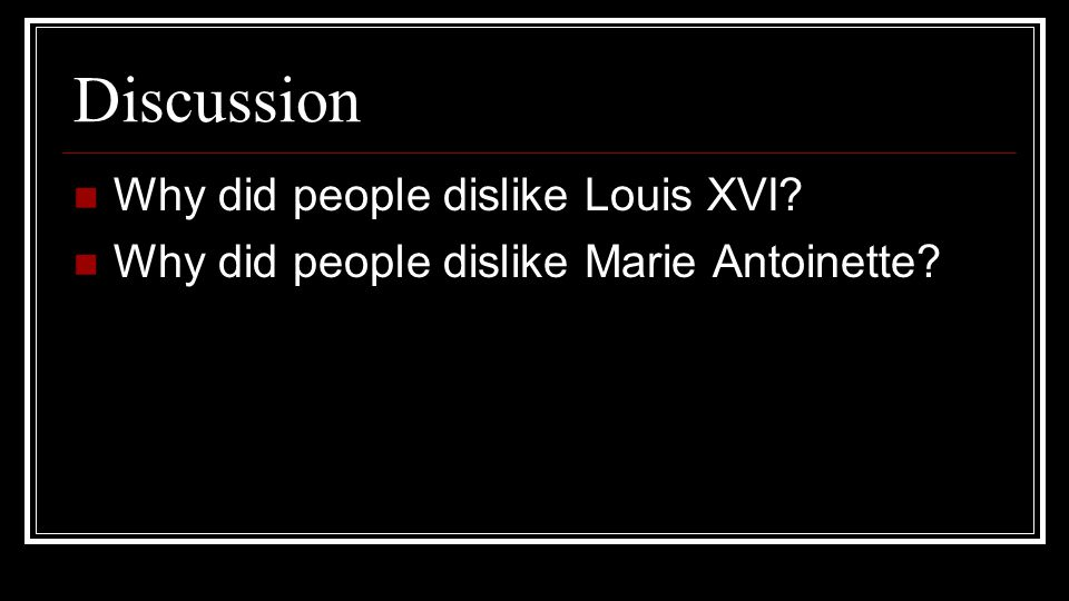 Discussion Why did people dislike Louis XVI