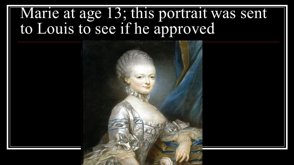 Marie at age 13; this portrait was sent to Louis to see if he approved