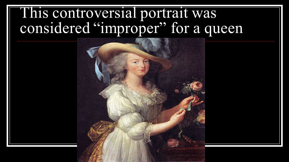 This controversial portrait was considered improper for a queen
