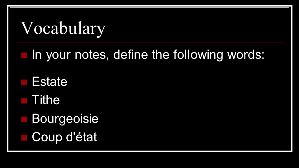 Vocabulary In your notes, define the following words: Estate Tithe