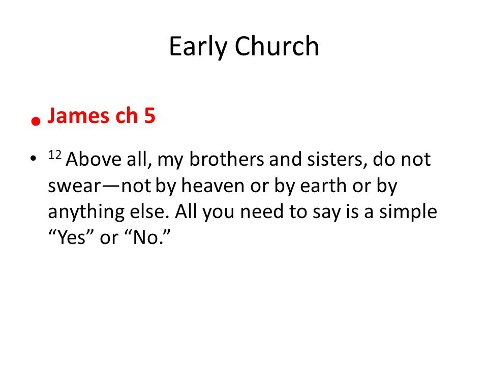 Early Church James ch 5.