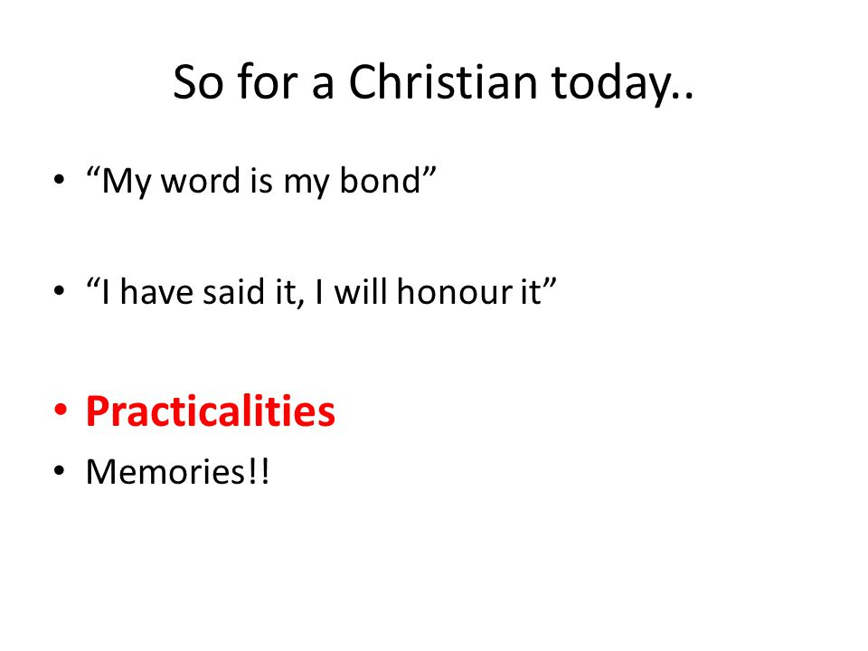 So for a Christian today..