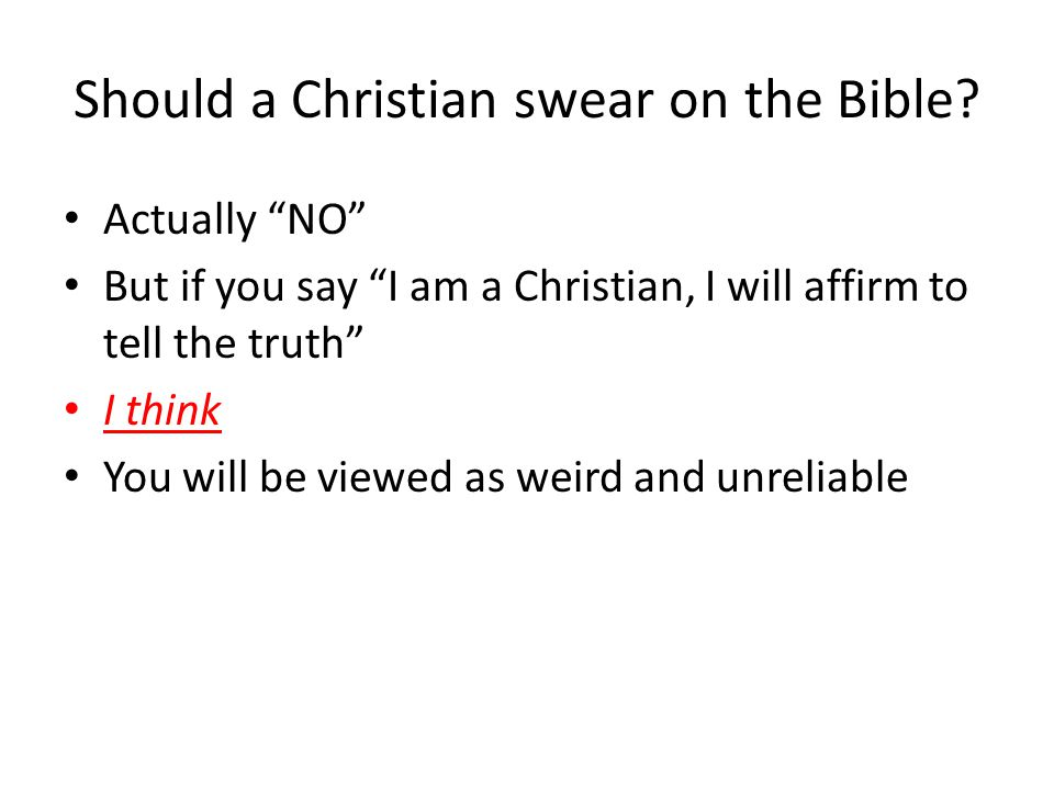 Should a Christian swear on the Bible