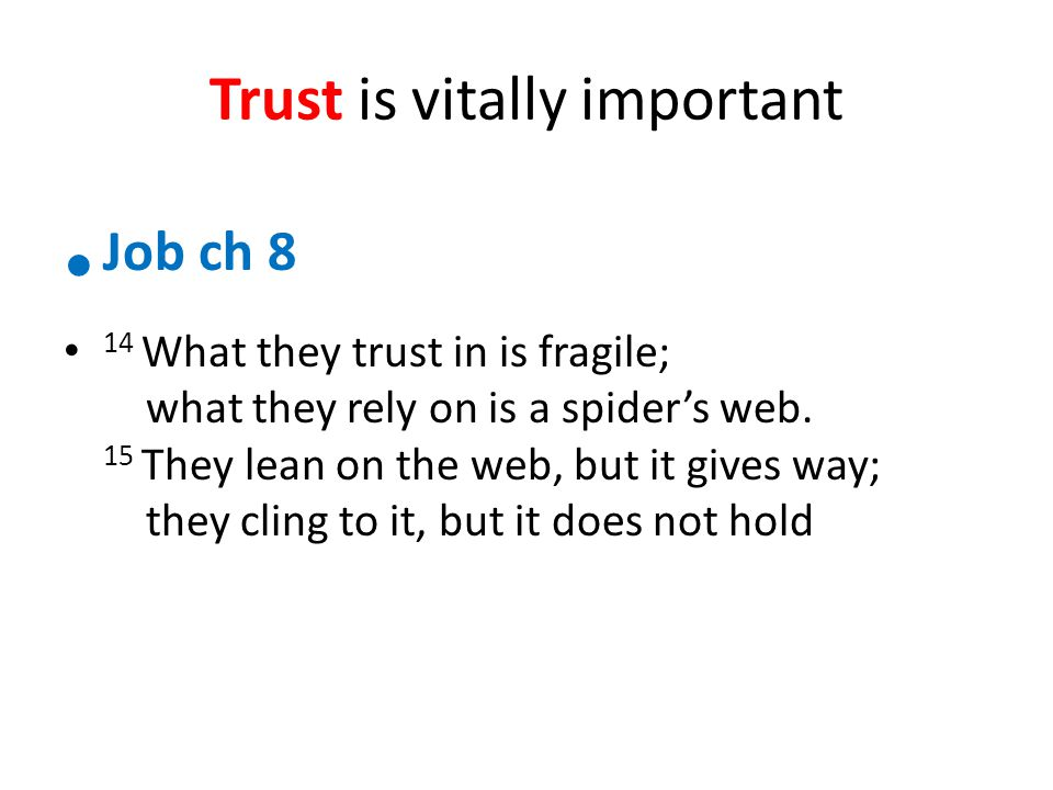 Trust is vitally important