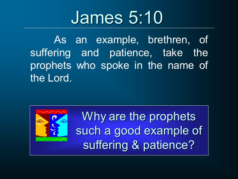 Why are the prophets such a good example of suffering & patience