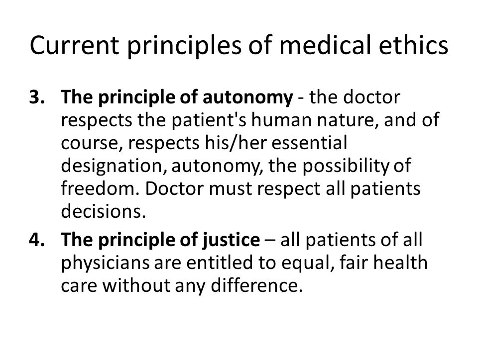 Current principles of medical ethics