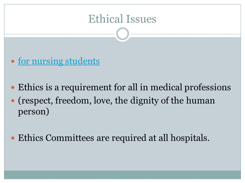 Ethical Issues for nursing students