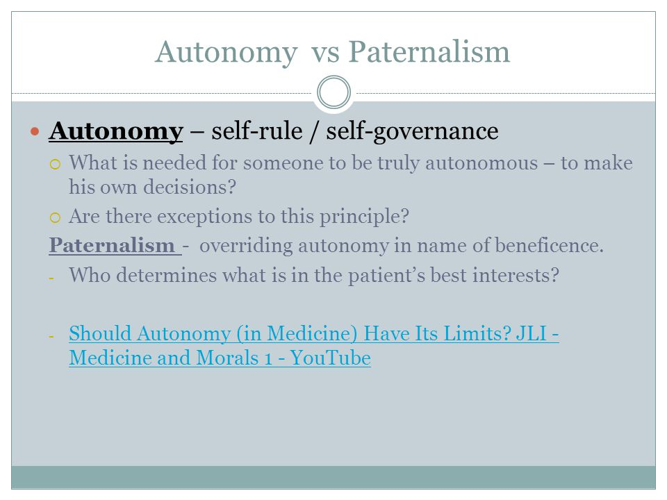 Autonomy vs Paternalism