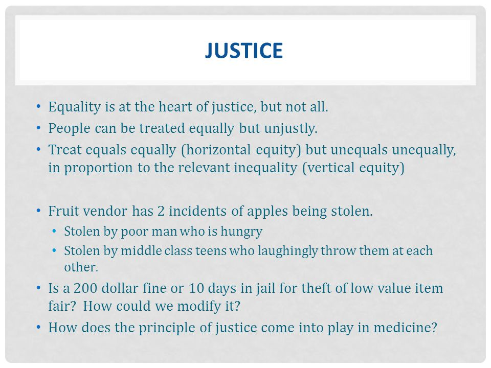JUSTICE Equality is at the heart of justice, but not all.