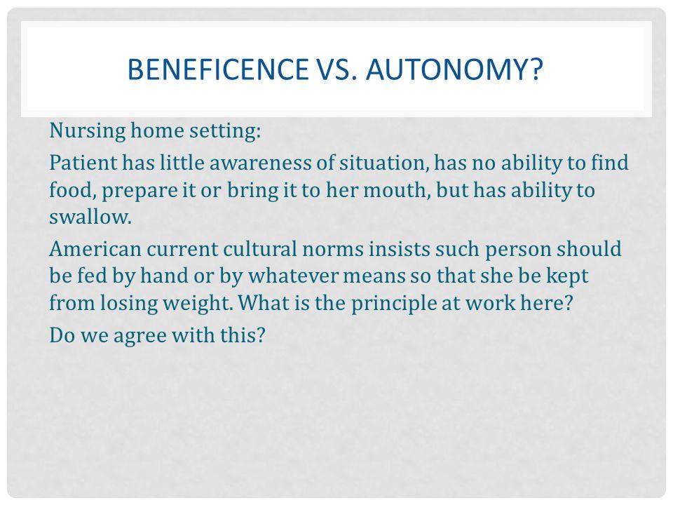 Beneficence vs. autonomy