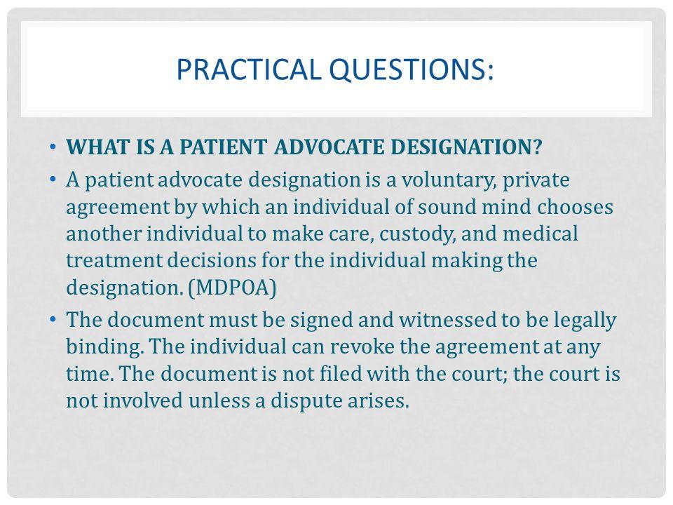 PRACTICAL Questions: WHAT IS A PATIENT ADVOCATE DESIGNATION