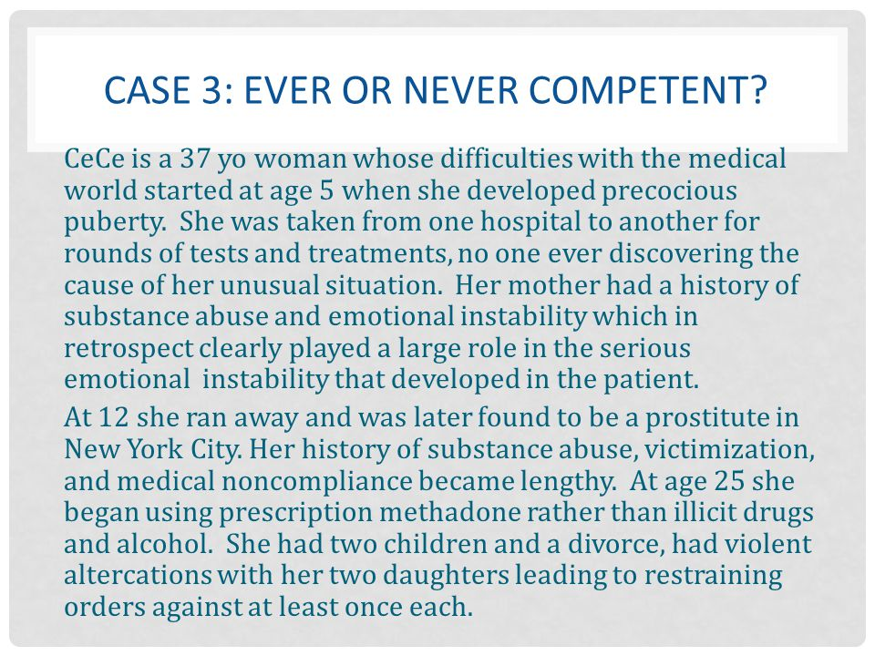 Case 3: ever or never competent