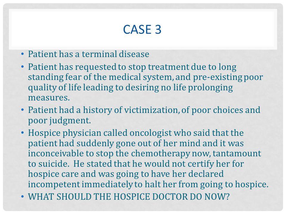 Case 3 Patient has a terminal disease
