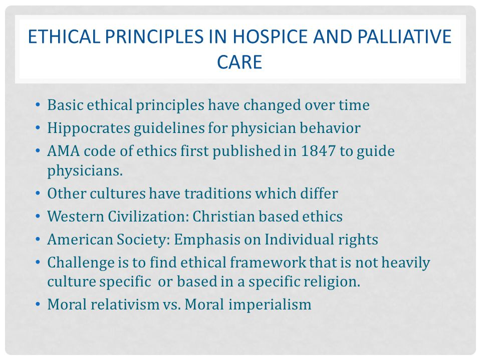 Ethical principles in hospice and palliative care