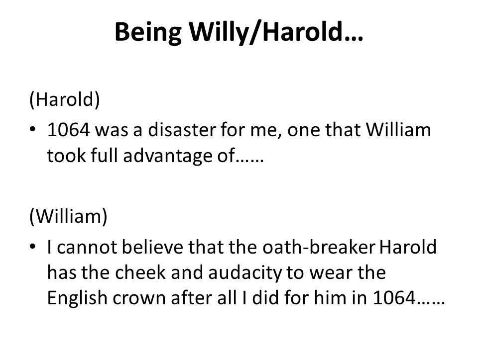 Being Willy/Harold… (Harold)