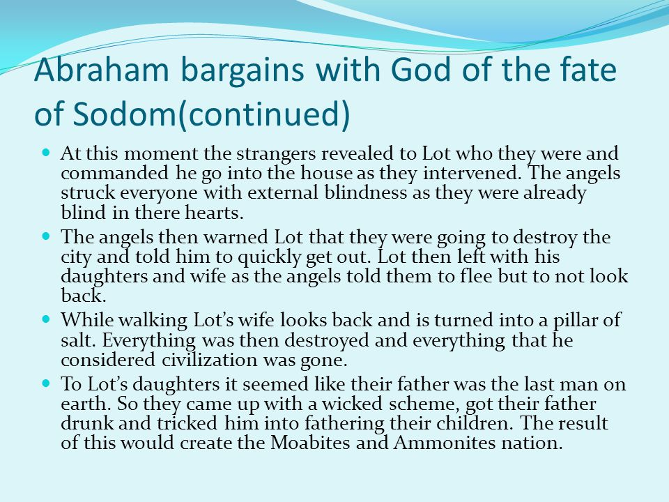 Abraham bargains with God of the fate of Sodom(continued)