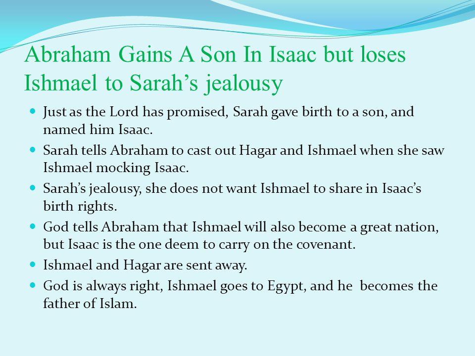 Abraham Gains A Son In Isaac but loses Ishmael to Sarah's jealousy