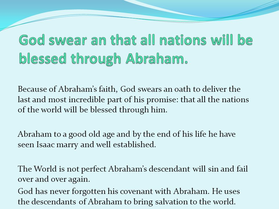 God swear an that all nations will be blessed through Abraham.