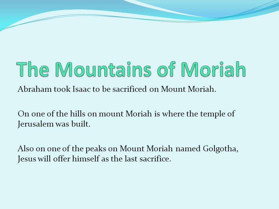 The Mountains of Moriah