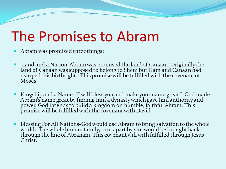 The Promises to Abram Abram was promised three things: