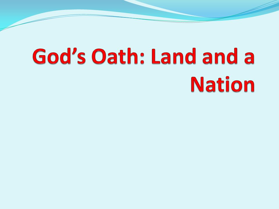 God's Oath: Land and a Nation
