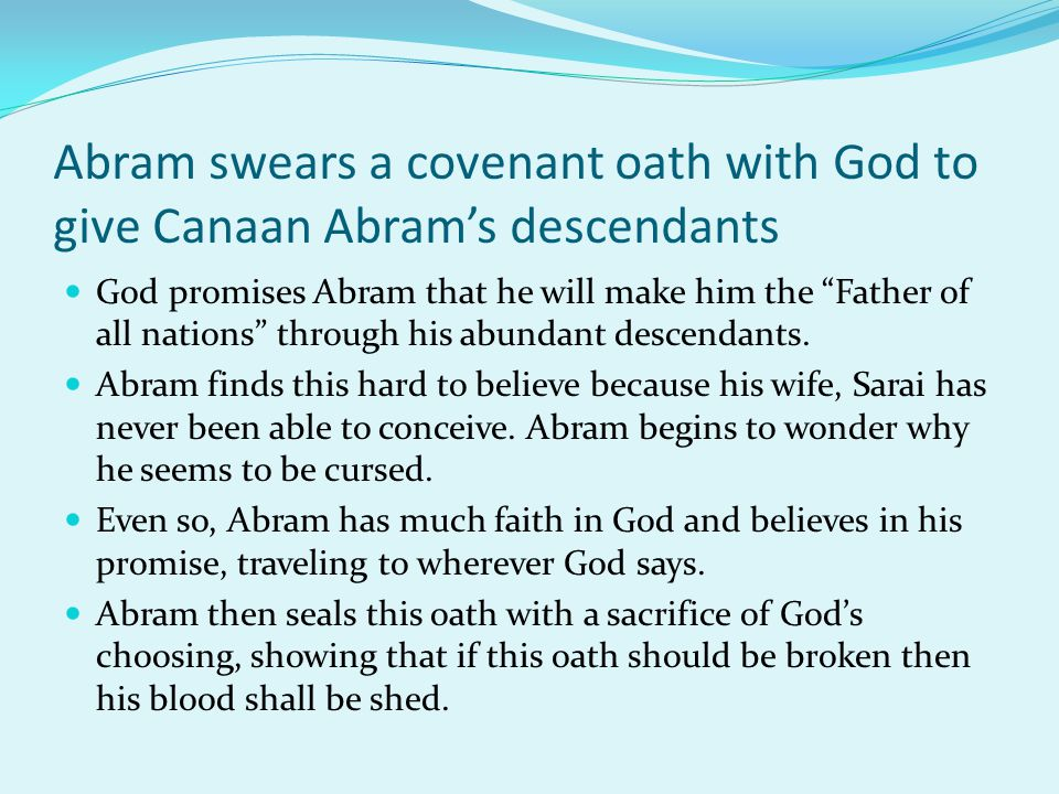 Abram swears a covenant oath with God to give Canaan Abram's descendants