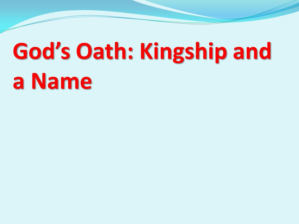 God's Oath: Kingship and a Name