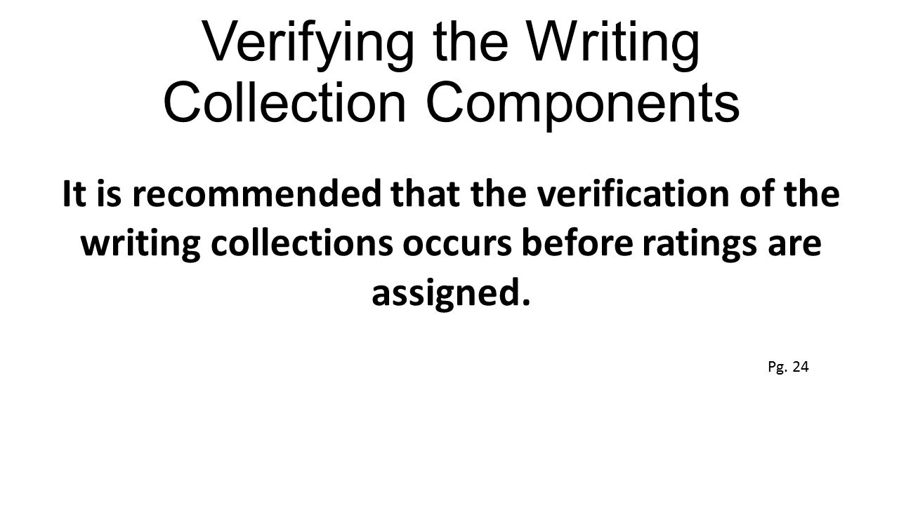 Verifying the Writing Collection Components
