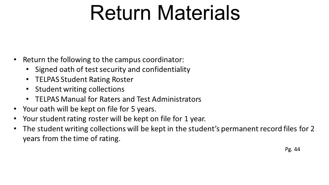 Return Materials Return the following to the campus coordinator: