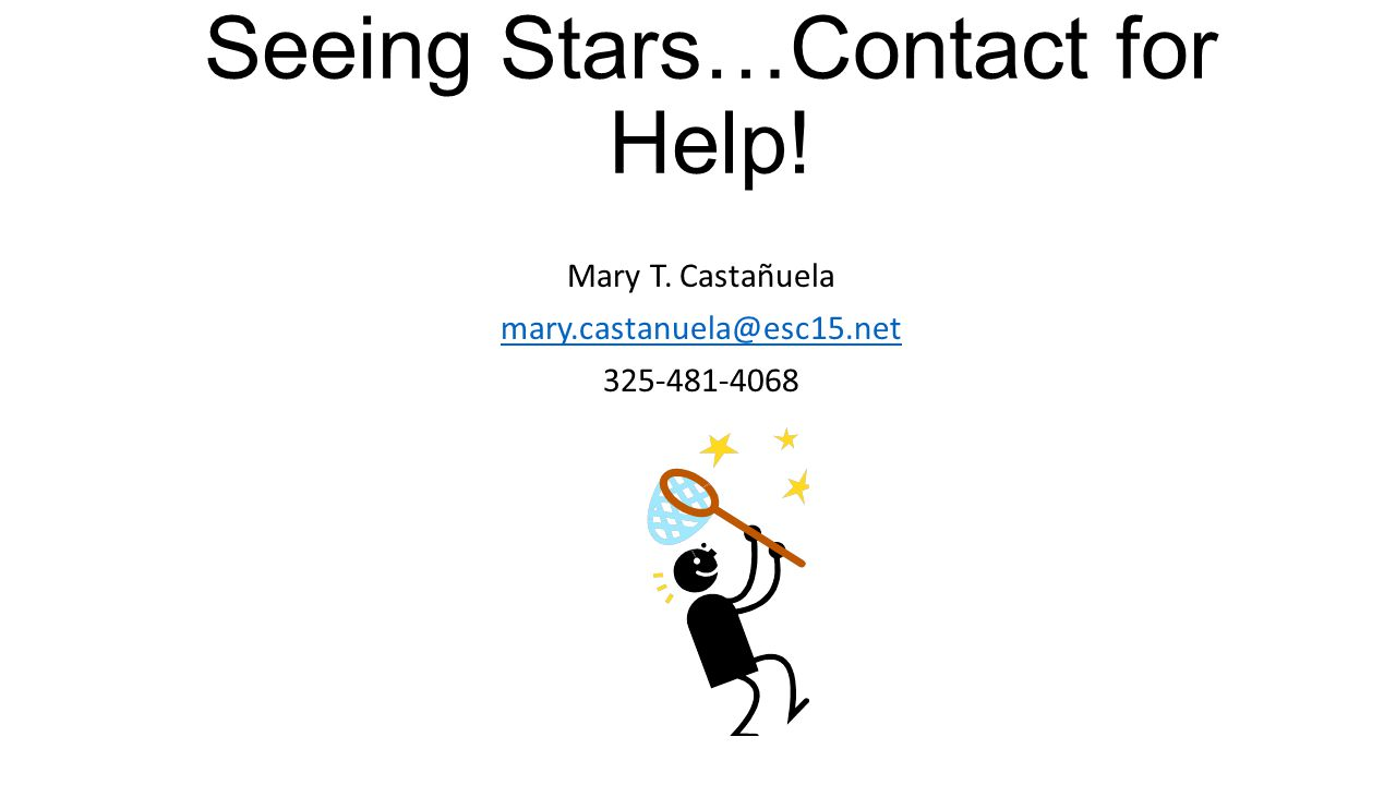 Seeing Stars…Contact for Help!