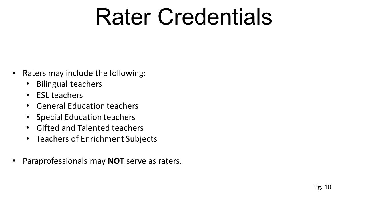 Rater Credentials Raters may include the following: Bilingual teachers