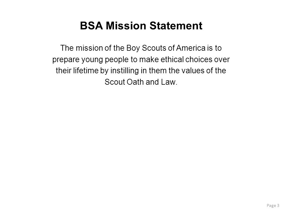 BSA Mission Statement The mission of the Boy Scouts of America is to
