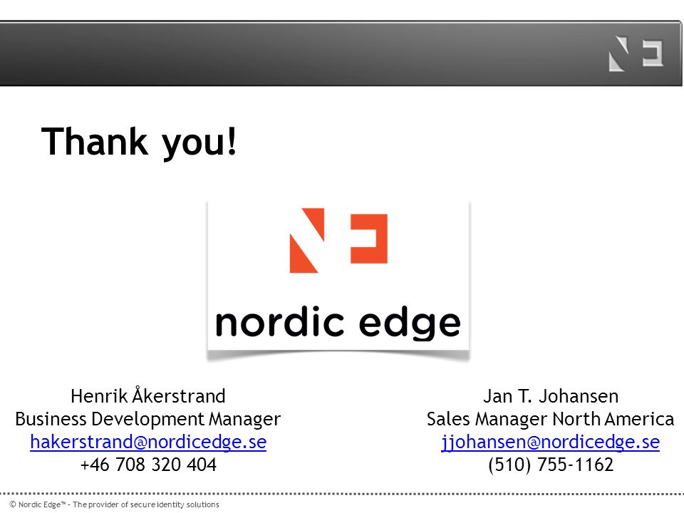 Thank you! Henrik Åkerstrand Business Development Manager