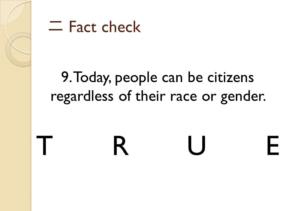 9. Today, people can be citizens regardless of their race or gender.