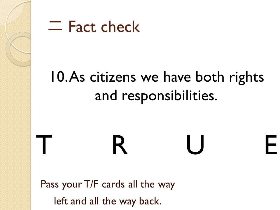 二 Fact check 10. As citizens we have both rights and responsibilities.