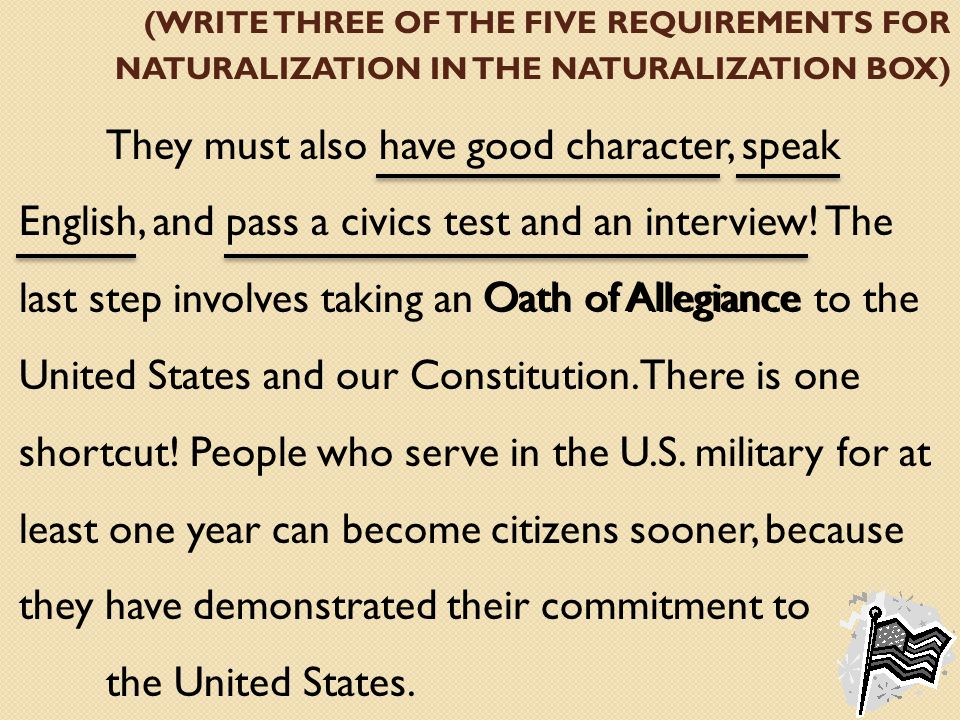 (write three of the five requirements for naturalization in the naturalization box)