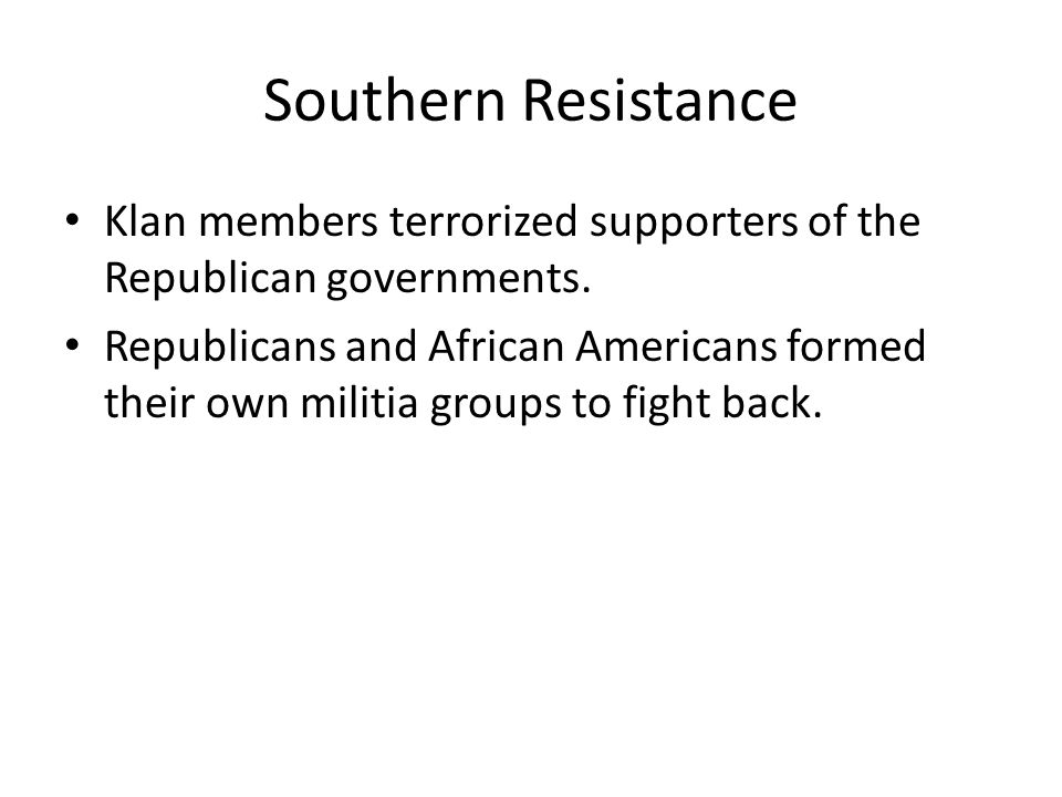 Southern Resistance Klan members terrorized supporters of the Republican governments.