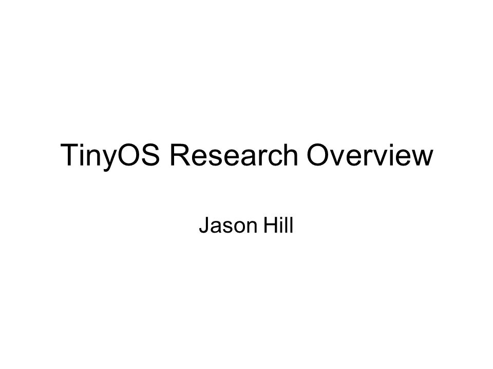 TinyOS Research Overview