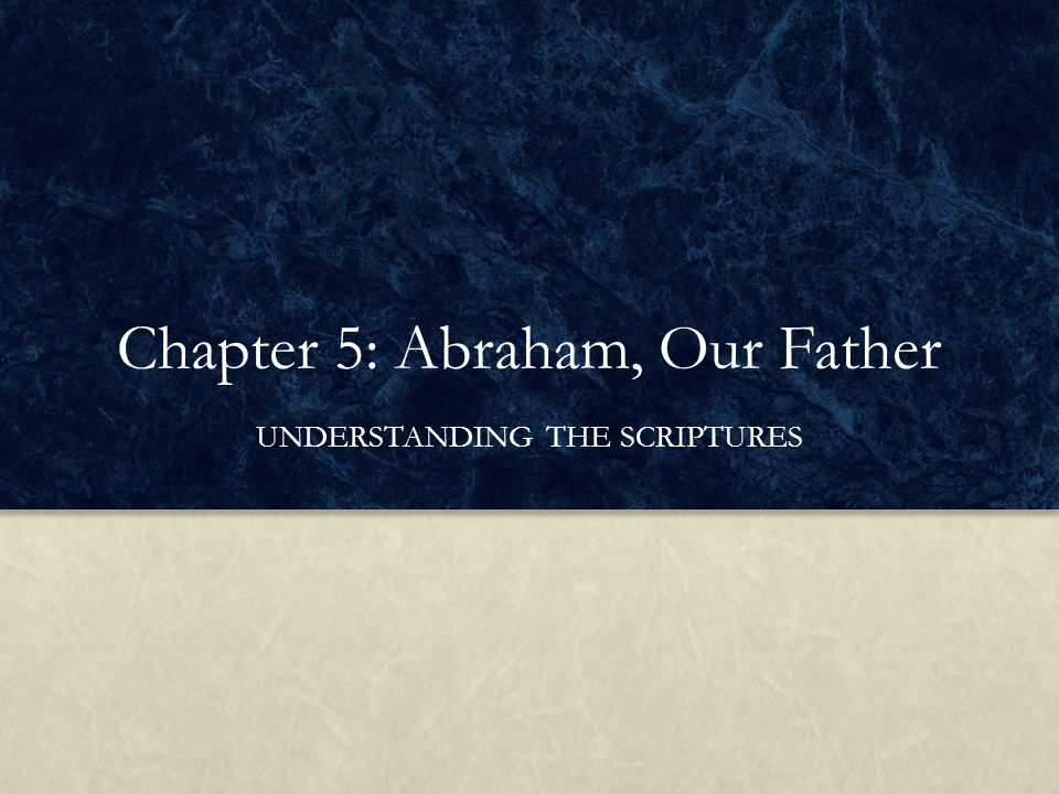 Chapter 5: Abraham, Our Father