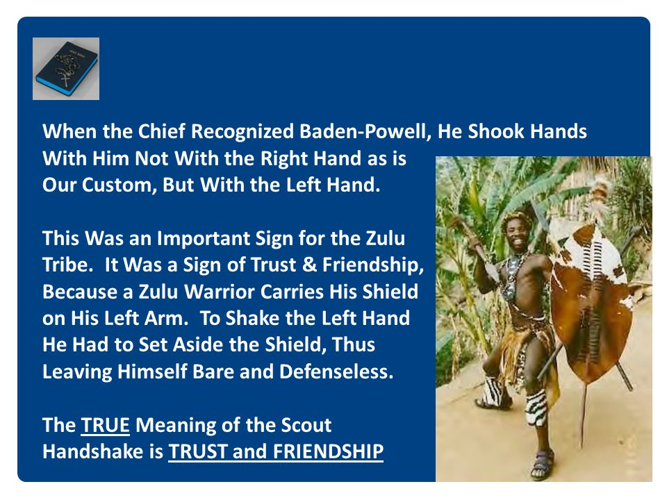 When the Chief Recognized Baden‐Powell, He Shook Hands With Him Not With the Right Hand as is