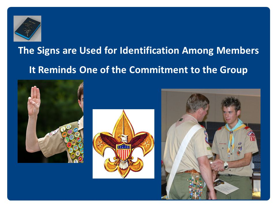 The Signs are Used for Identification Among Members
