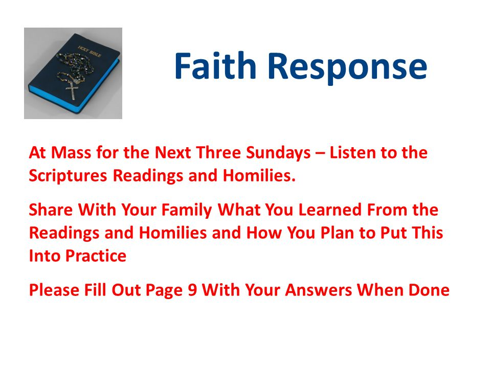 Faith Response At Mass for the Next Three Sundays – Listen to the Scriptures Readings and Homilies.