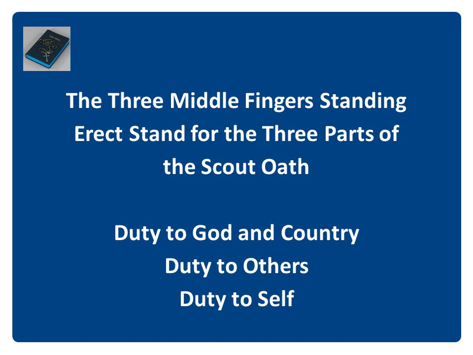 The Three Middle Fingers Standing Erect Stand for the Three Parts of
